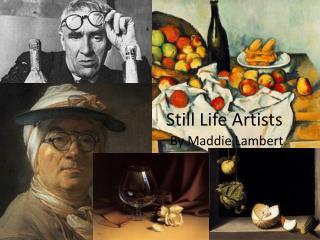 Still Life Artists