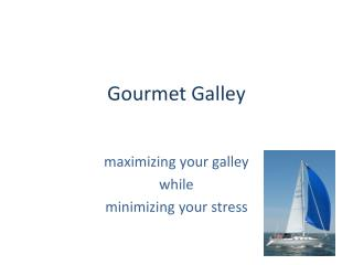 Gourmet Galley
