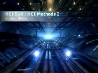 HCI 510 : HCI Methods I