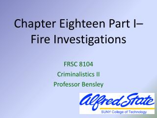Chapter Eighteen Part I–  Fire Investigations
