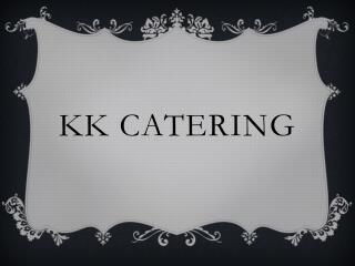 Kk  catering