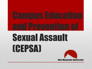 Campus Education and Prevention of Sexual Assault (CEPSA)