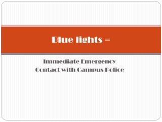 Blue lights =