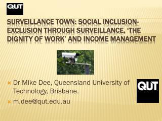 Surveillance Town: Social inclusion-exclusion through surveillance, 'the  dignity of work' and income management