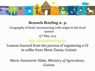 Brussels Briefing n. 31 Geography of food: reconnecting with origin in the food system  15 th  May 2013 http://brussels
