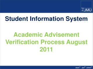 Student Information System Academic Advisement Verification Process August 2011