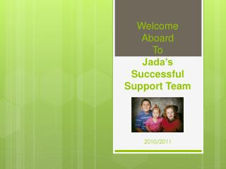 Welcome Aboard To Jada's Successful Support Team