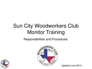 Sun City Woodworkers Club Monitor Training