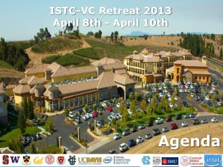 ISTC-VC Retreat 2013  April 8th - April 10th