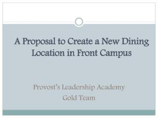 A Proposal to Create a New Dining Location in Front Campus