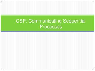 CSP: Communicating Sequential Processes