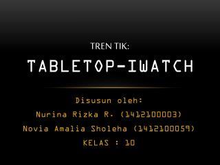 TREN  TIK: TABLETOP-IWATCH