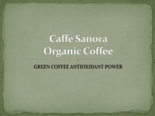 Caffe Sanora  Organic Coffee