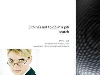 6 things not to do in a job 			search