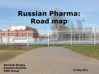 Russian  Pharma :  Road map