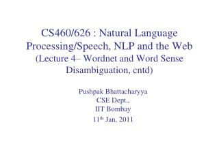 CS460/626 : Natural Language  Processing/Speech, NLP and the Web (Lecture  4– Wordnet and Word Sense Disambiguation,  c