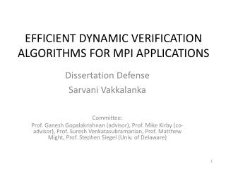 EFFICIENT DYNAMIC VERIFICATION ALGORITHMS FOR MPI APPLICATIONS