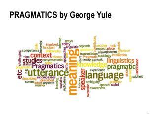 PRAGMATICS  by  George  Yule