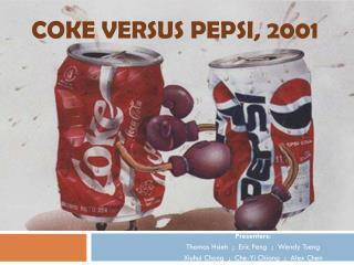 COKE VERSUS PEPSI, 2001