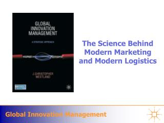 The Science Behind  Modern Marketing  and Modern Logistics