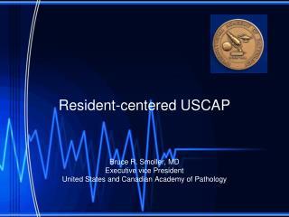 Resident-centered USCAP