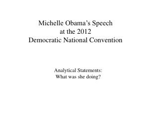 Michelle Obama's Speech at the 2012 Democratic  N ational Convention