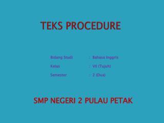 TEKS PROCEDURE