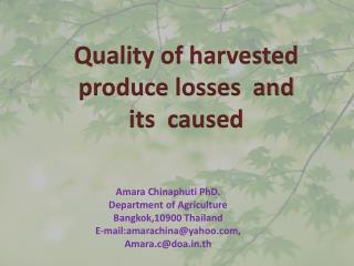 Quality of harvested produce losses  and  its  caused