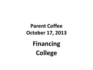 Parent Coffee October 17, 2013