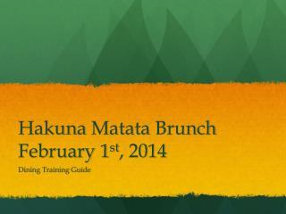 Hakuna Matata  Brunch  February 1 st , 2014