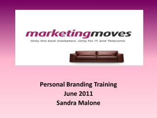 Personal Branding Training June 2011 Sandra Malone