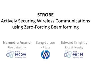 STROBE Actively Securing Wireless Communications using Zero-Forcing  Beamforming