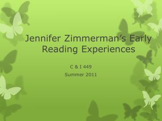 Jennifer Zimmerman's  Early   Reading Experiences
