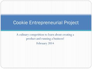 Cookie Entrepreneurial Project