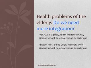 Health problems of the elderly :  Do we need more integration ?