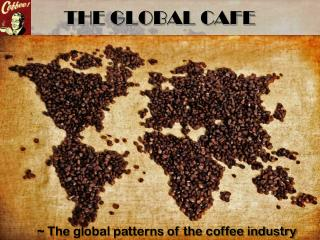 THE GLOBAL CAFE