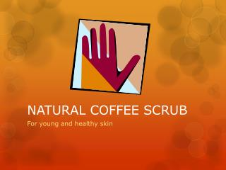 NATURAL COFFEE SCRUB