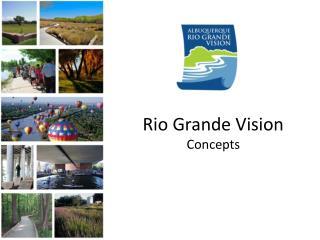 Rio Grande Vision Concepts