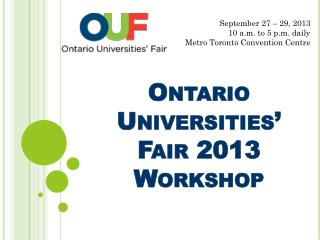 Ontario Universities'  F air 2013 Workshop