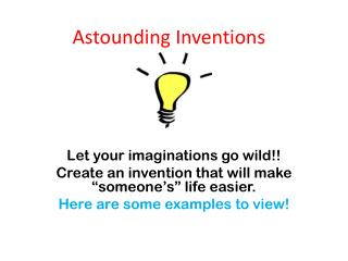 Astounding Inventions