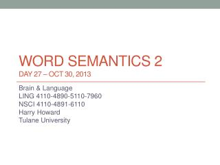 Word semantics  2 DAY 27 – Oct 30, 2013