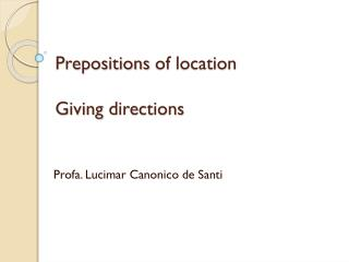 Prepositions of location Giving directions