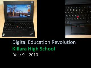 Digital Education Revolution Killara  High  School  Year 9 – 2010