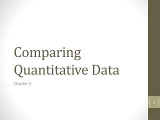 Comparing Quantitative Data
