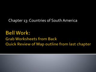 Bell Work: Grab Worksheets from Back Quick Review of Map outline from last chapter