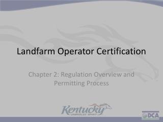 Landfarm  Operator Certification