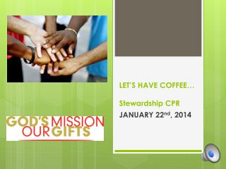 LET�S HAVE COFFEE�  Stewardship CPR