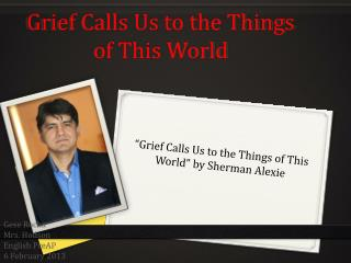 Grief Calls Us to the Things of This World