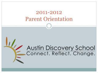 2011-2012  Parent Orientation