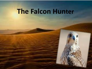 The Falcon Hun ter
